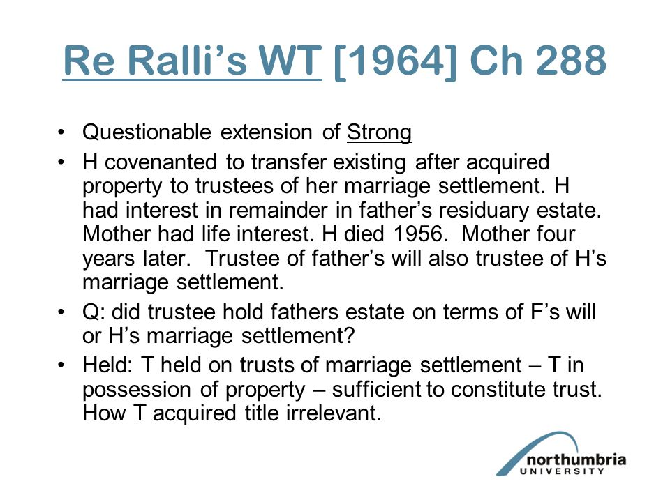 Re Ralli's WT [1964] Ch 288 Questionable extension of Strong